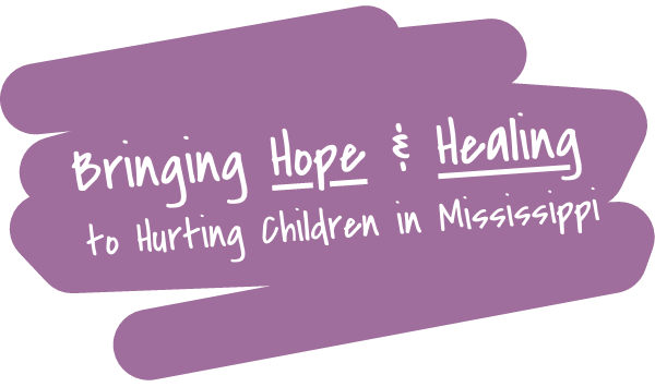 Bringing Hope & Healing to Hurting Children in Mississippi